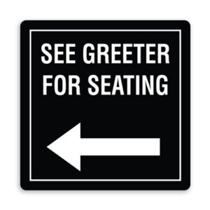 See Greeter for Seating with Border and Left Arrow