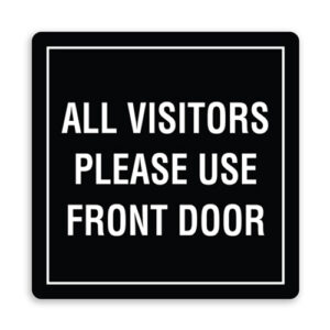 All Visitors Please Use Front Door