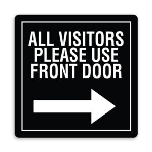All Visitors Please Use Front Door with Right Arrow