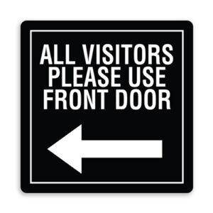 All Visitors Please Use Front Door with Left Arrow