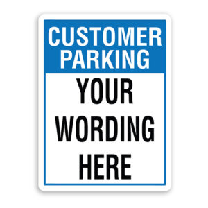 Customer Parking with Custom Wording Sign