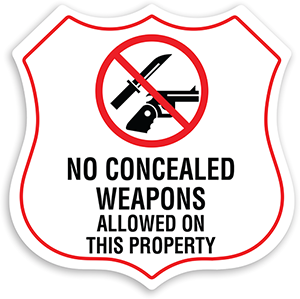 No Concealed Weapons Allowed on Property