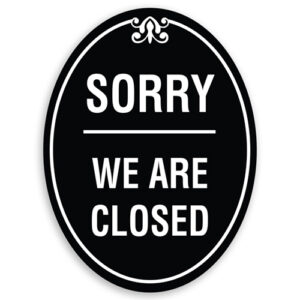 Sorry We Are Closed Sign Oval Shaped with Border and Decoration