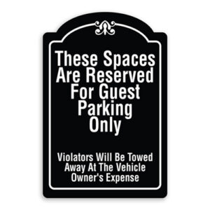 These Spaces Are Reserved For Guest Parking Only Violators Will Be Towed Away at Vehicle Owners Expense Sign Oblong Shaped with Border and Decoration
