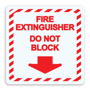Fire Extinguisher - Do Not Block Sign