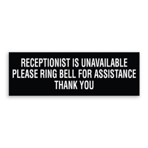 Receptionist Unavailable Please Ring Bell for Assistance Thank You Sign