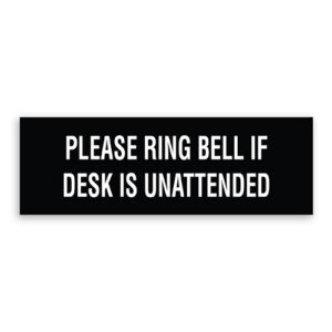 Please Ring Bell if Desk is Unattended Sign
