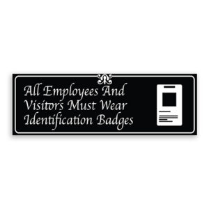 All Employees and Visitors Must Wear Identification Badges Sign with Logo, Fancy Font, Border and Decoration