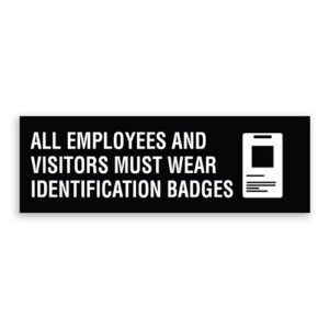 All Employees and Visitors Must Wear Identification Badges Sign with Logo