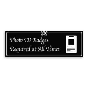 Photo ID Badges Required at All Times Sign with Logo, Fancy Font, Border and Decoration