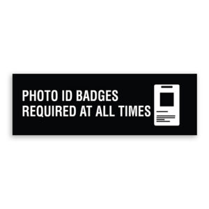Photo ID Badges Required at All Times Sign with Logo