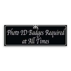 Photo ID Badges Required at All Times Sign with Fancy Font, Border and Decoration