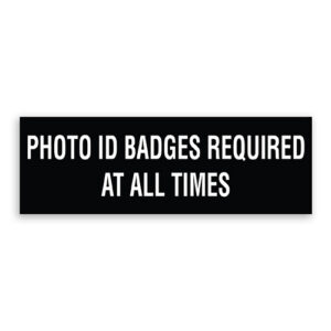 Photo ID Badges Required at All Times Sign