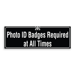 Photo ID Badges Required at All Times Sign with Border and Decoration