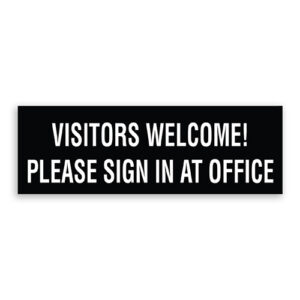 Visitors Welcome Please Sign in at Office Sign