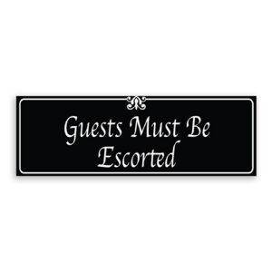 Guests Must Be Escorted Sign with Fancy Font, Border and Decoration
