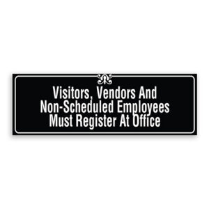 Visitors, Vendors and Non-Scheduled Employees Must Register at Office Sign with Border and Decoration