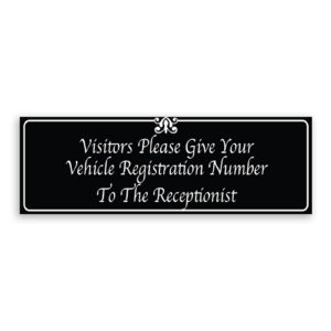 Visitors Please Give Your Vehicle Registration Number to the Receptionist Sign with Fancy Font, Border and Decoration