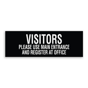 Visitors Please Use Main Entrance and Register at Office Sign
