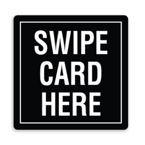 Swipe Card Here Sign