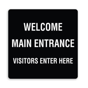 Welcome Main Entrance Visitors Enter Here Sign