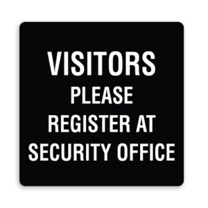 Visitors Please Register at Security Office Sign