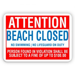 Attention Beach Closed Signs